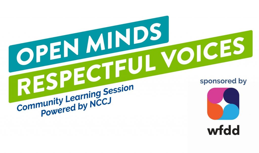 """A bluish green logo with white and blue text that states, """"Open Minds Respectful Voices. Community Learning Session Powered by NCCJ."""""""